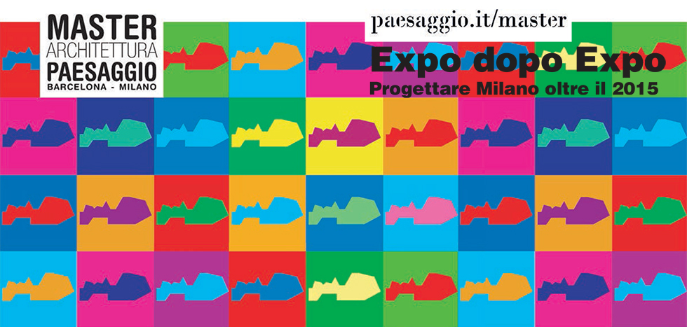 Expo dopo Expo. Progettare Milano oltre il 2015